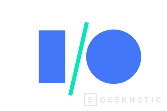 El Google I/O 2017 será del 17 al 19 de mayo, Imagen 1