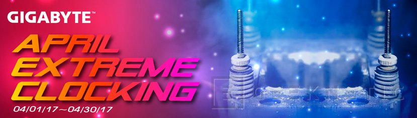 Torneo de overclocking Gigabyte April Extreme Clocking 2017 con 2.500 Euros en premios, Imagen 1