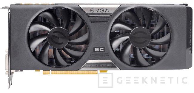EVGA presenta sus nuevas GeForce GTX 780 Ti Superclocked con OC de fábrica, Imagen 2