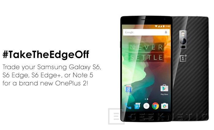 OnePlus regalará OnePlus 2 a quienes entreguen sus Samsung Galaxy S6 o Note 5, Imagen 1